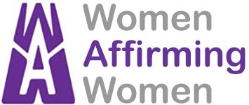 Women Affirming Women